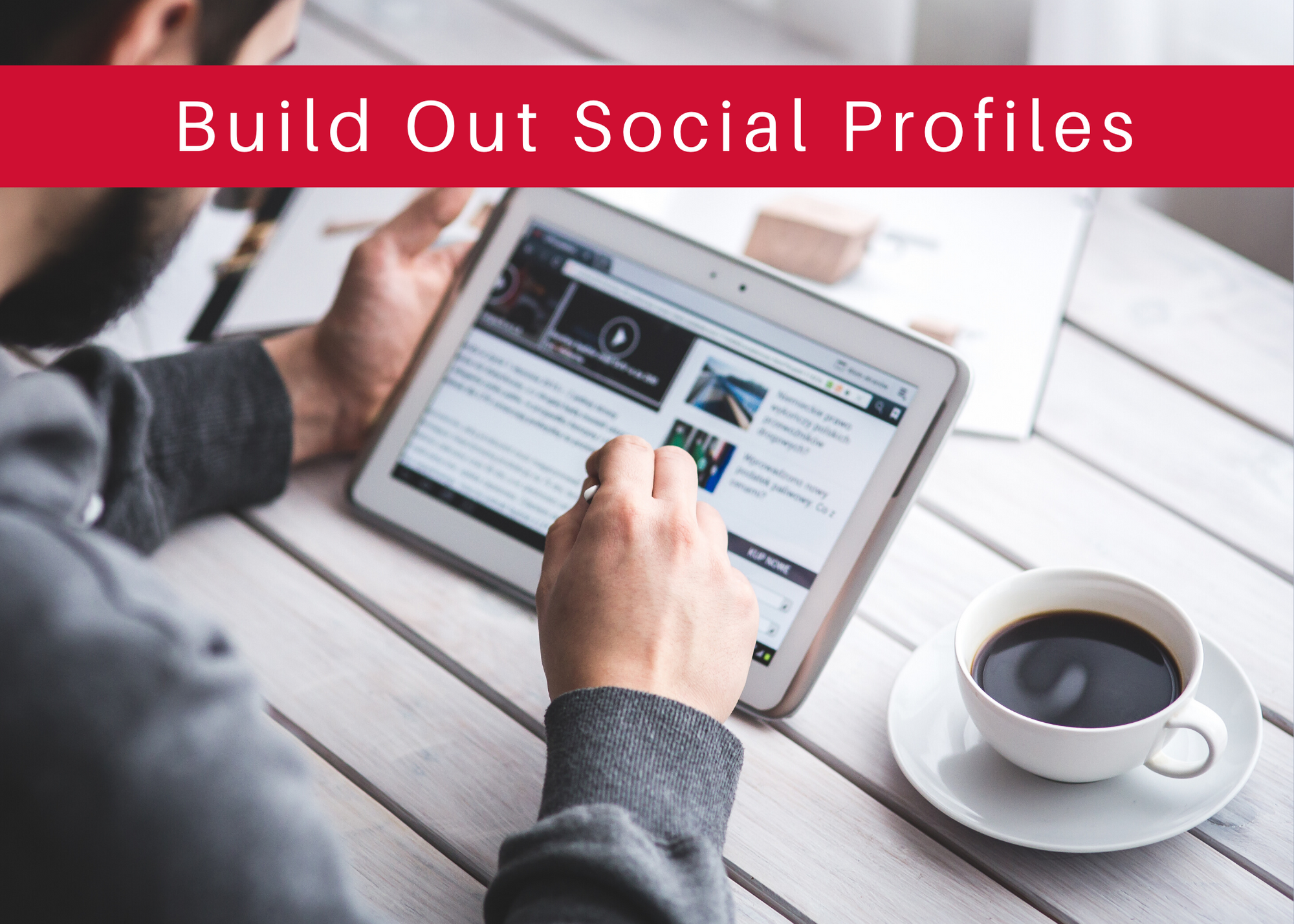 build out social profiles - tablet