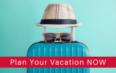 Schedule Your Vacation NOW