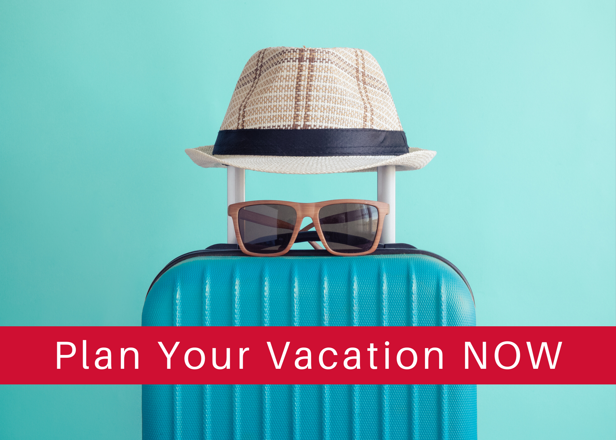 Plan Your Vacation Now - suitcase