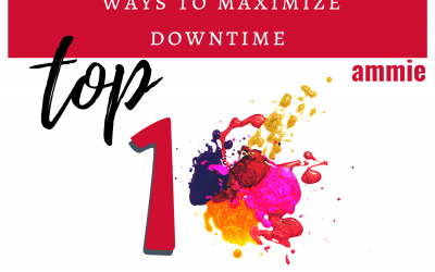 Top 10 Ways to Maximize Downtime