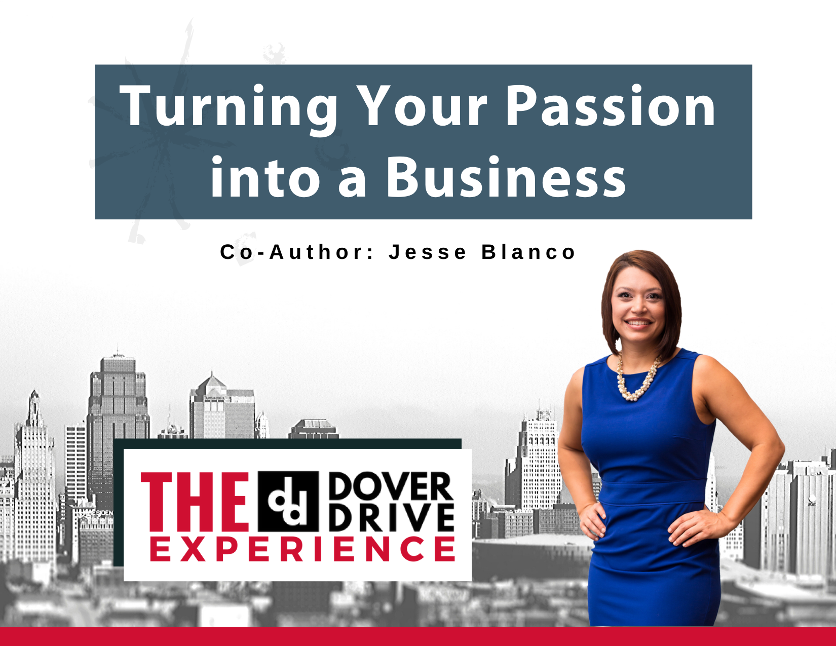 Turning Your Passion into a Business DoverDrive Experience